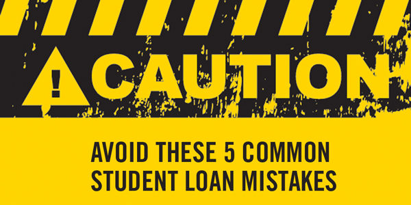 student loan mistakes one should avoid